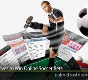 Reliable Moves to Win Online Soccer Bets